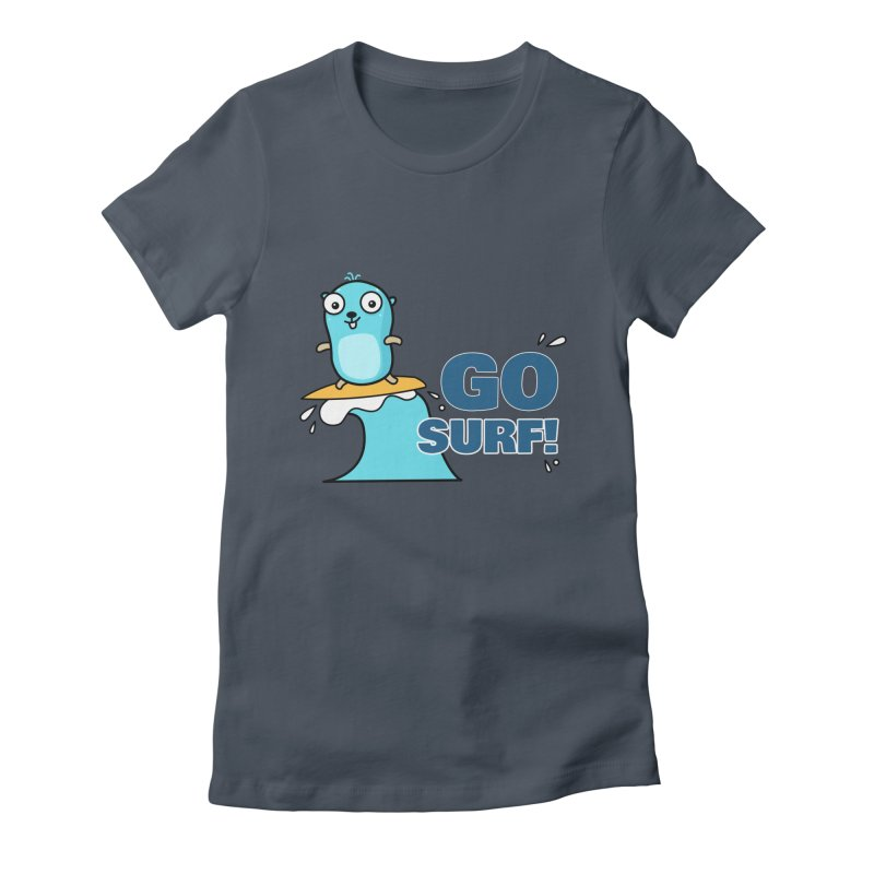 Go surf! Women's T-Shirt by Be like a Gopher