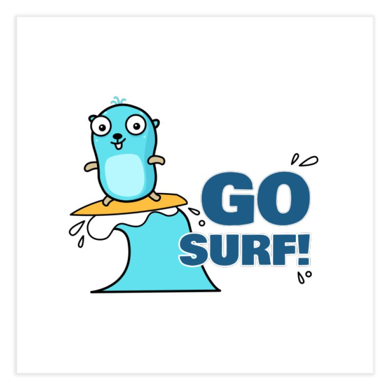 Go surf! Home Fine Art Print by Be like a Gopher