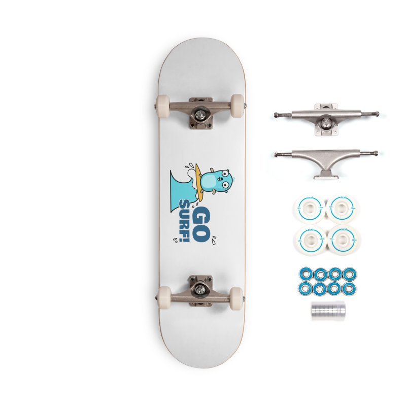 Go surf! Accessories Skateboard by Be like a Gopher