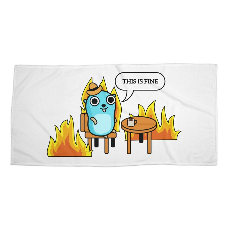 This is fine Accessories Beach Towel by Be like a Gopher