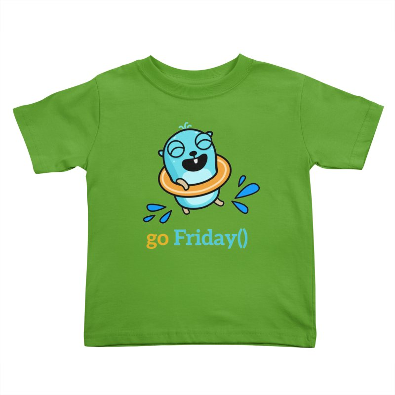 go Friday() Kids Toddler T-Shirt by Be like a Gopher