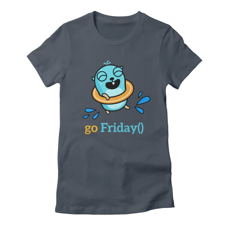 go Friday() Women's T-Shirt by Be like a Gopher