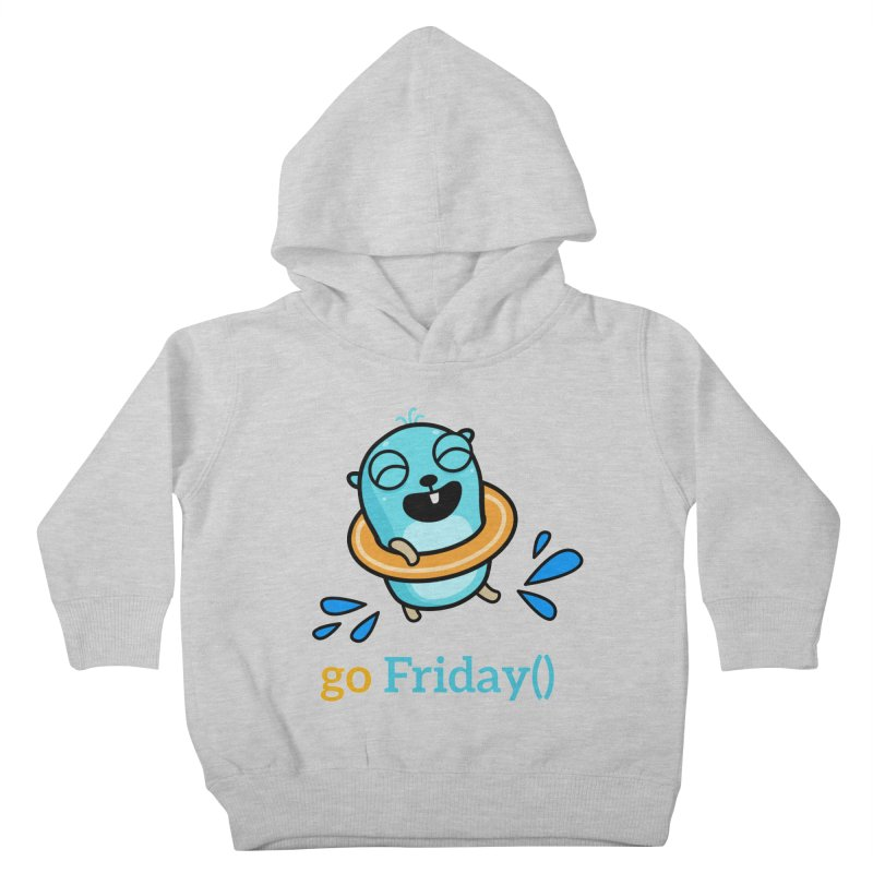 go Friday() Kids Toddler Pullover Hoody by Be like a Gopher