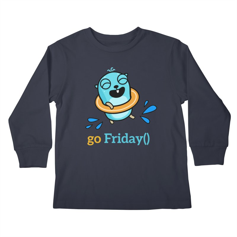 go Friday() Kids Longsleeve T-Shirt by Be like a Gopher