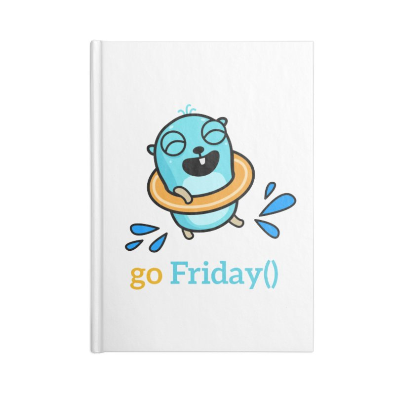 go Friday() Accessories Notebook by Be like a Gopher