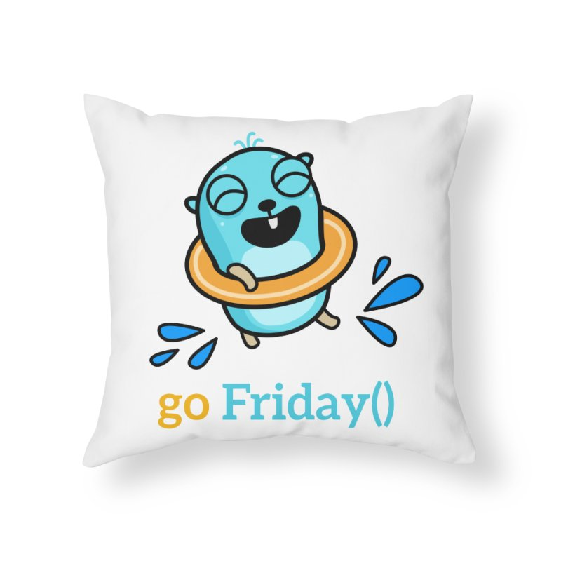go Friday() Home Throw Pillow by Be like a Gopher