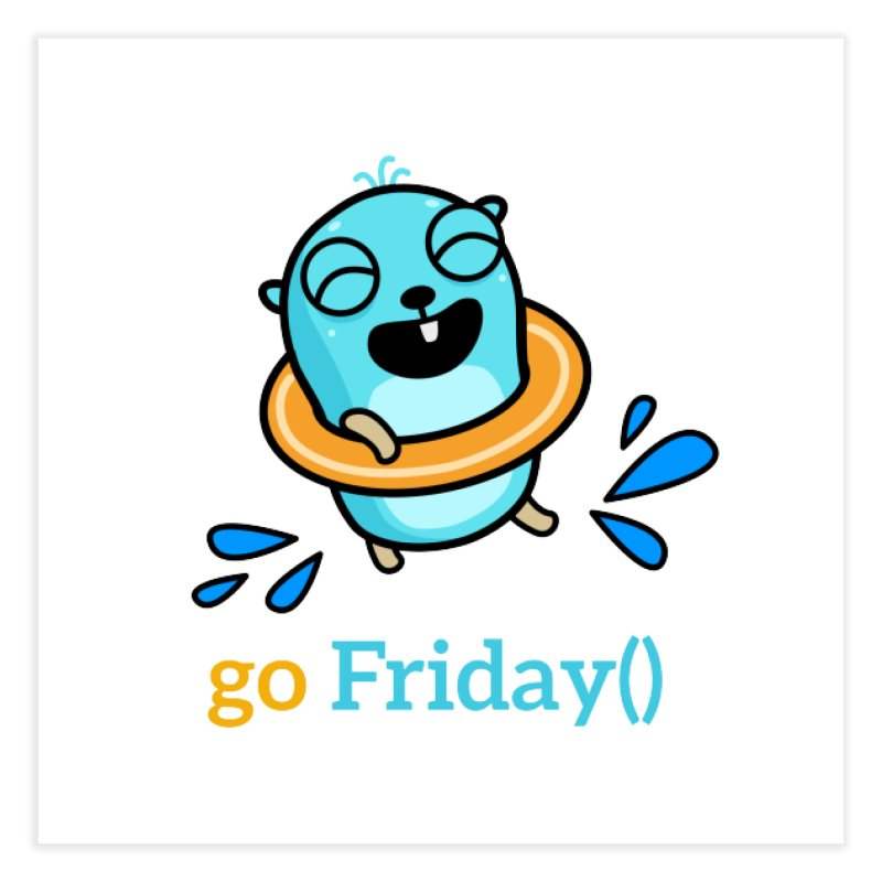 go Friday() Home Fine Art Print by Be like a Gopher
