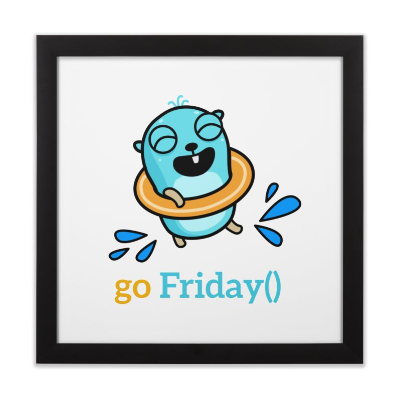 go Friday() Home Framed Fine Art Print by Be like a Gopher