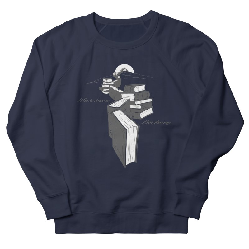 MY LIFE Women's French Terry Sweatshirt by gotoup's Artist Shop
