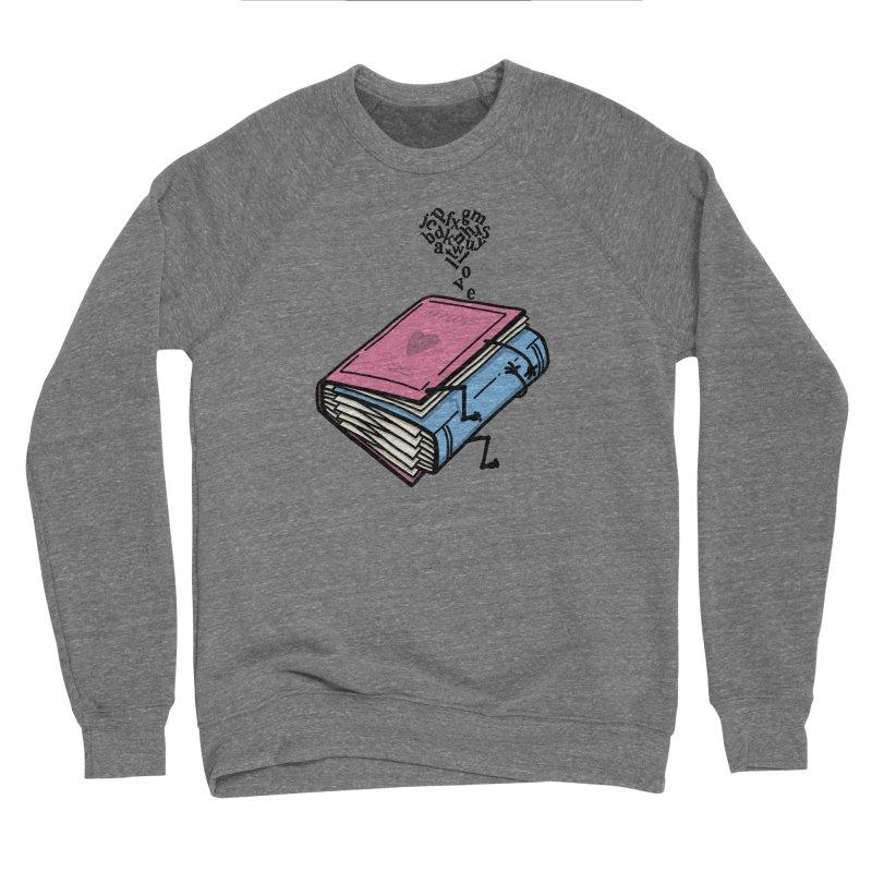 love books Men's Sponge Fleece Sweatshirt by gotoup's Artist Shop