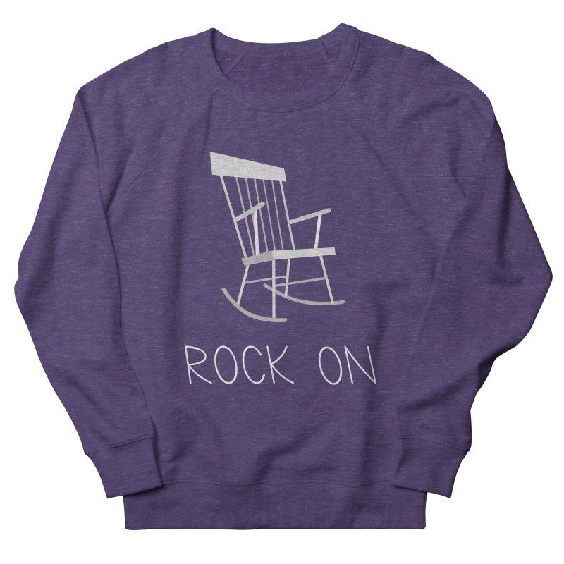 Rock On Women's French Terry Sweatshirt by gpedde's Artist Shop