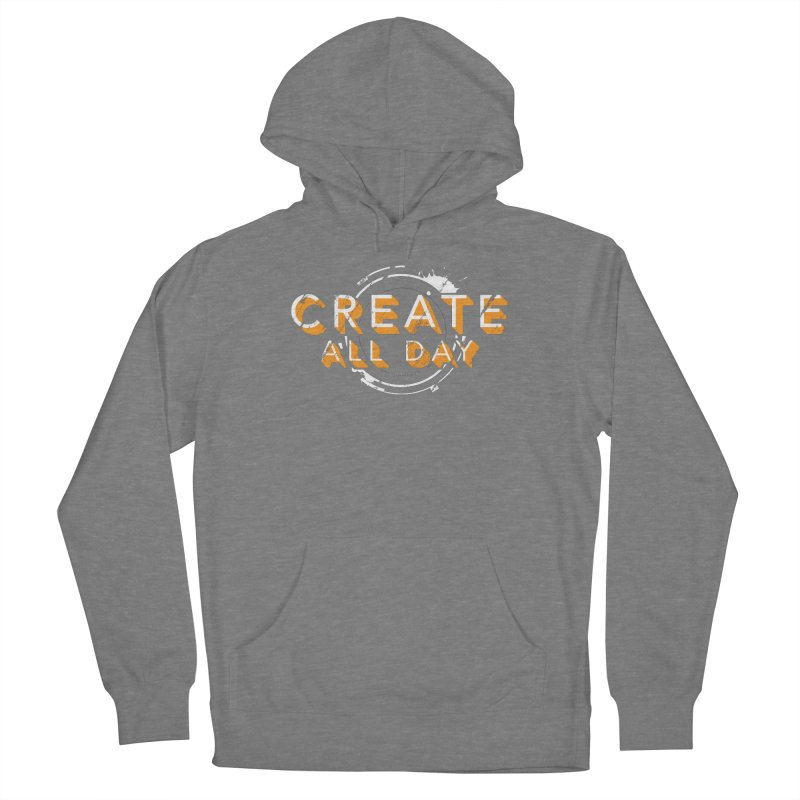 Create All Day Women's Pullover Hoody by Gradient9 Studios Threadless Store