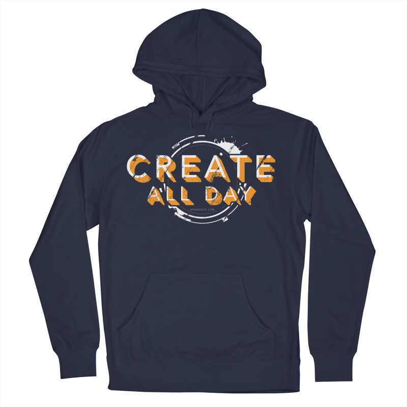 Create All Day Men's Pullover Hoody by Gradient9 Studios Threadless Store