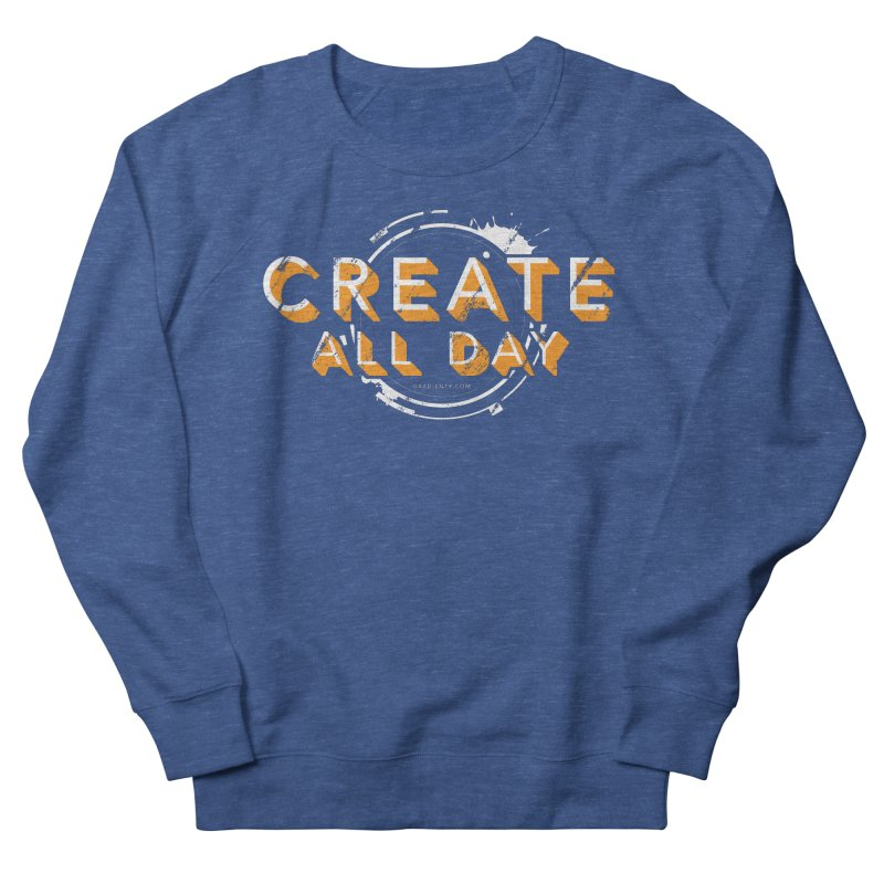Create All Day Women's Sweatshirt by Gradient9 Studios Threadless Store