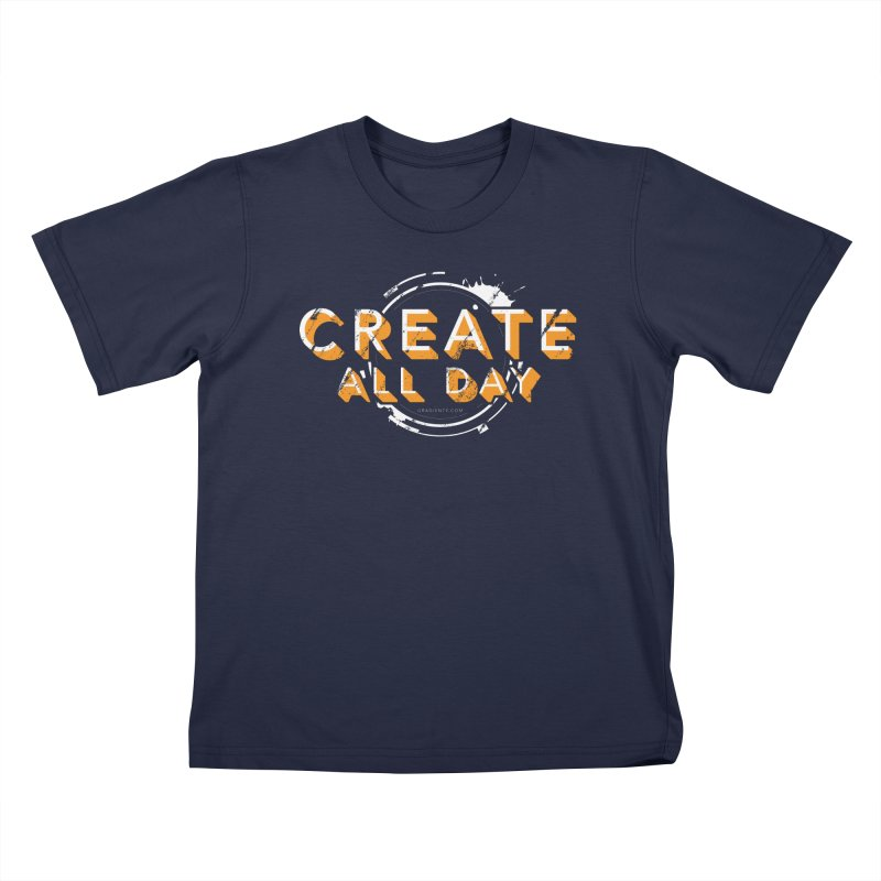 Create All Day Kids T-Shirt by Gradient9 Studios Threadless Store