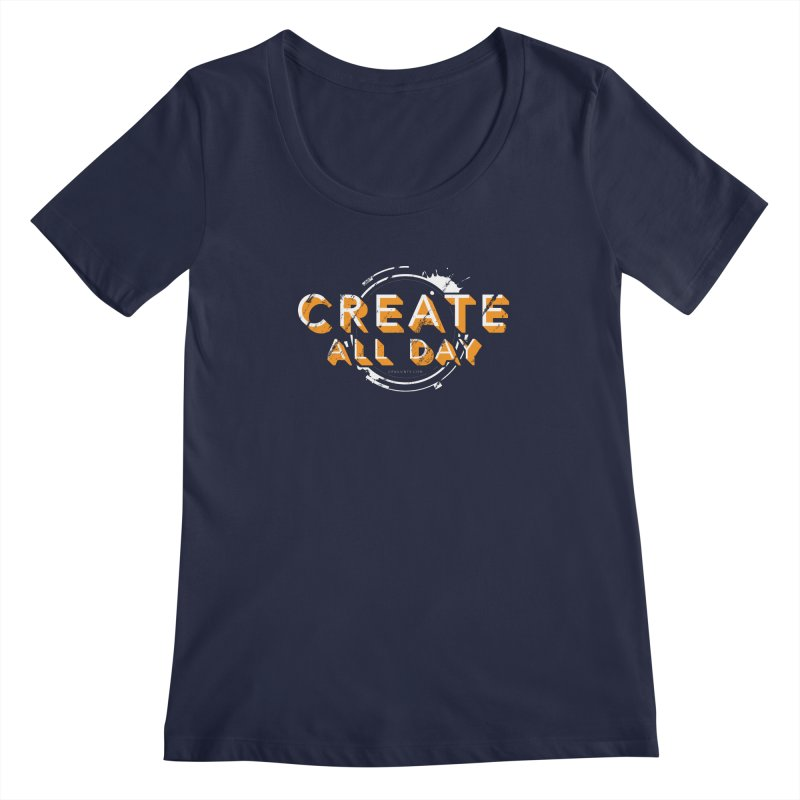 Create All Day Women's Regular Scoop Neck by Gradient9 Studios Threadless Store