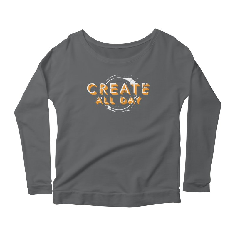 Create All Day Women's Longsleeve T-Shirt by Gradient9 Studios Threadless Store
