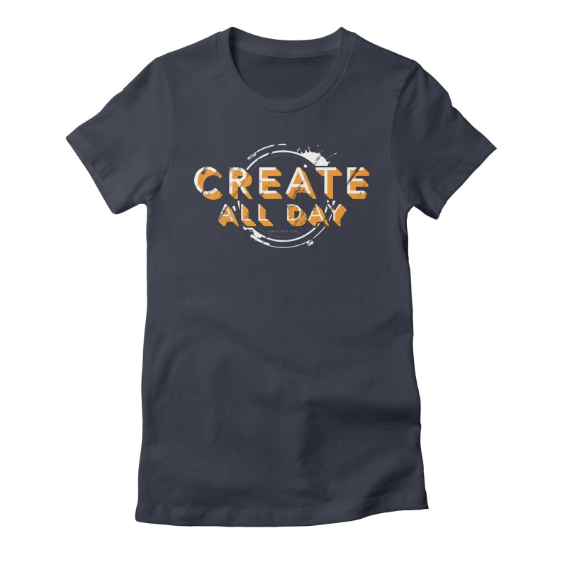 Create All Day Women's Fitted T-Shirt by Gradient9 Studios Threadless Store