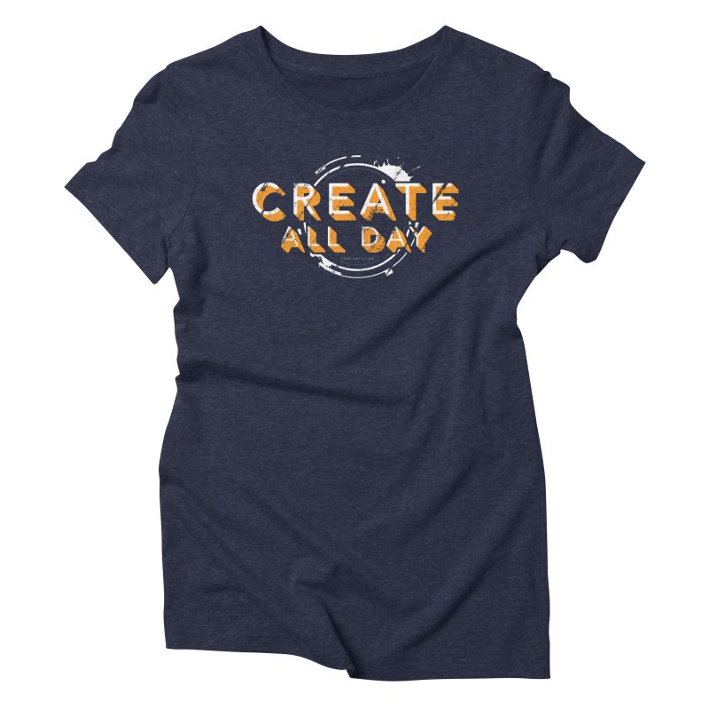 Create All Day Women's T-Shirt by Gradient9 Studios Threadless Store