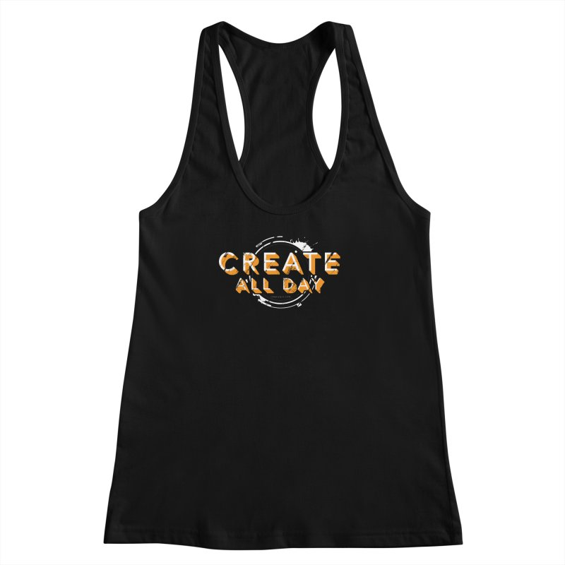 Create All Day Women's Racerback Tank by Gradient9 Studios Threadless Store