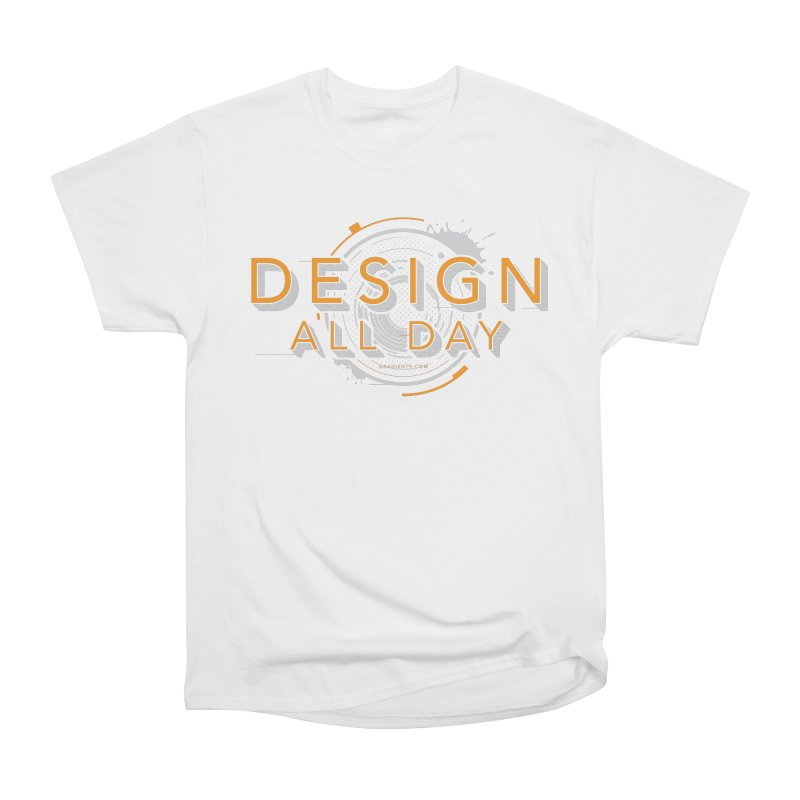 Design All Day Men's Heavyweight T-Shirt by Gradient9 Studios Threadless Store