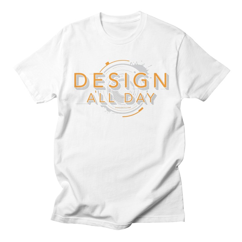 Design All Day in Men's Regular T-Shirt White by Gradient9 Studios Threadless Store