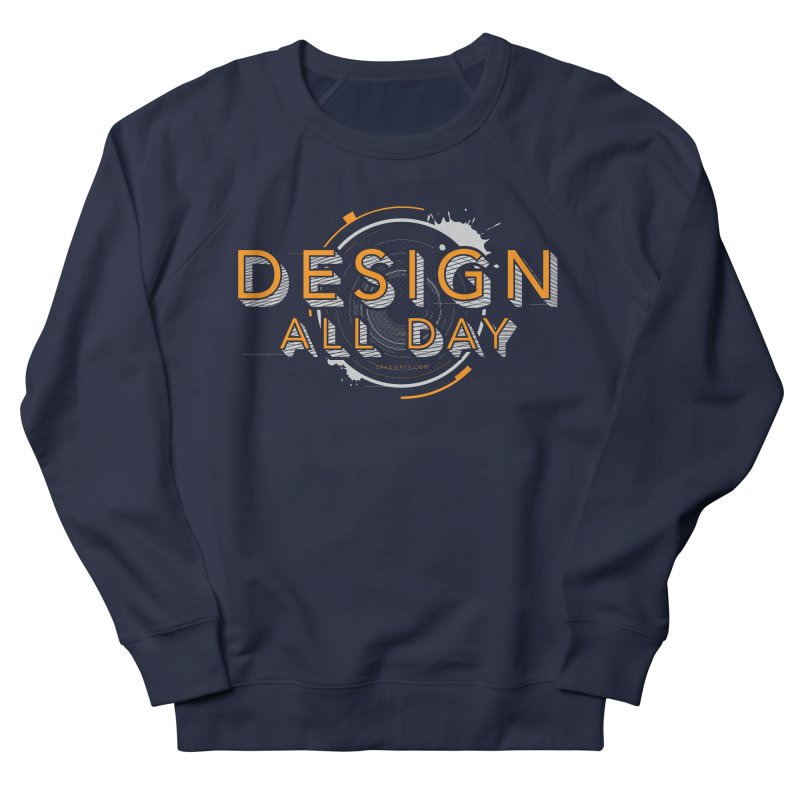 Design All Day Men's French Terry Sweatshirt by Gradient9 Studios Threadless Store
