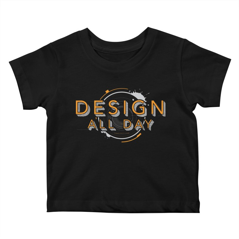 Design All Day Kids Baby T-Shirt by Gradient9 Studios Threadless Store