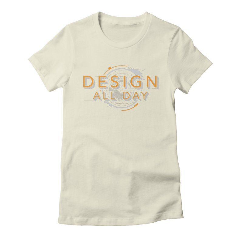 Design All Day Women's Fitted T-Shirt by Gradient9 Studios Threadless Store