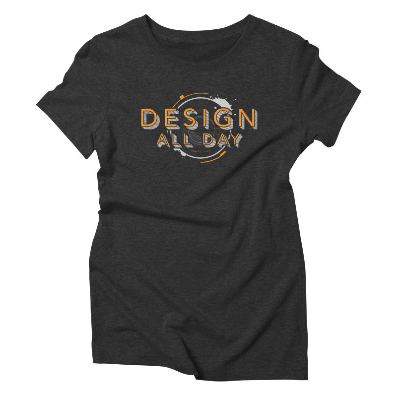 Design All Day Women's Triblend T-Shirt by Gradient9 Studios Threadless Store