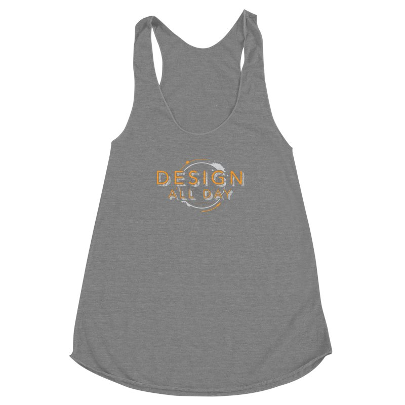 Design All Day Women's Tank by Gradient9 Studios Threadless Store