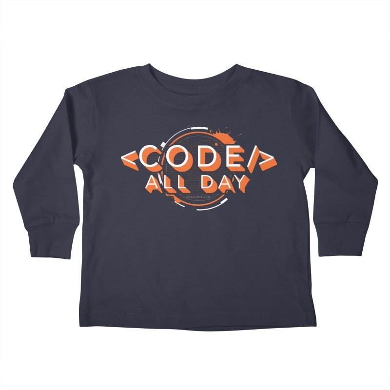 Code All Day Kids Toddler Longsleeve T-Shirt by Gradient9 Studios Threadless Store
