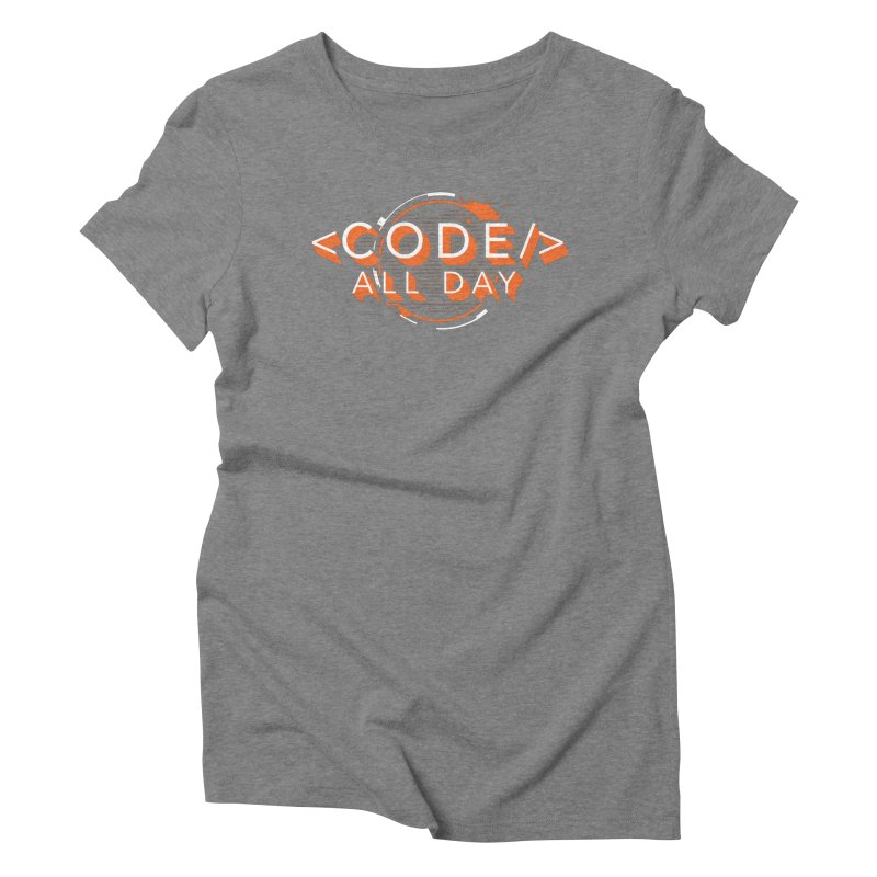 Code All Day Women's Triblend T-Shirt by Gradient9 Studios Threadless Store