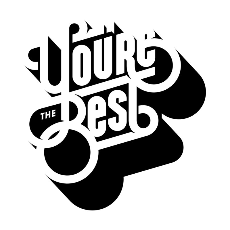 You're The Best Custom Designed Lettering Women's Sweatshirt by GRAFIXD'S SHOP