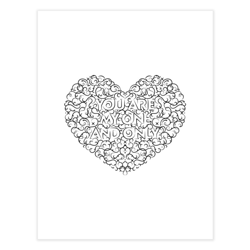 One and Only Valentine Typo  Black Design Home Fine Art Print by GRAFIXD'S SHOP