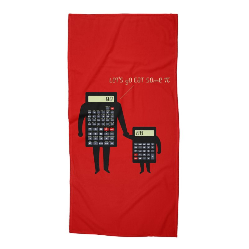 Let's go eat some pi Accessories Beach Towel by Graham Dobson