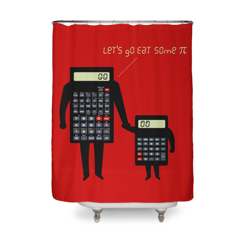 Let's go eat some pi Home Shower Curtain by Graham Dobson
