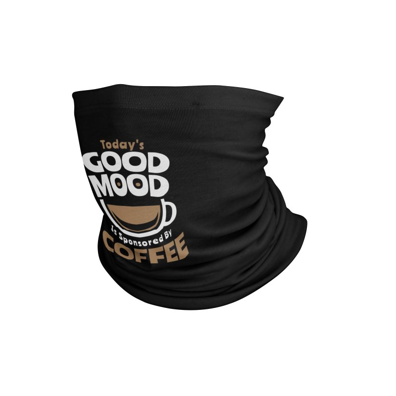 Today's Good Mood Is Sponsored By Coffee Smiley Face Cup Accessories Neck Gaiter by Grandio Design Artist Shop
