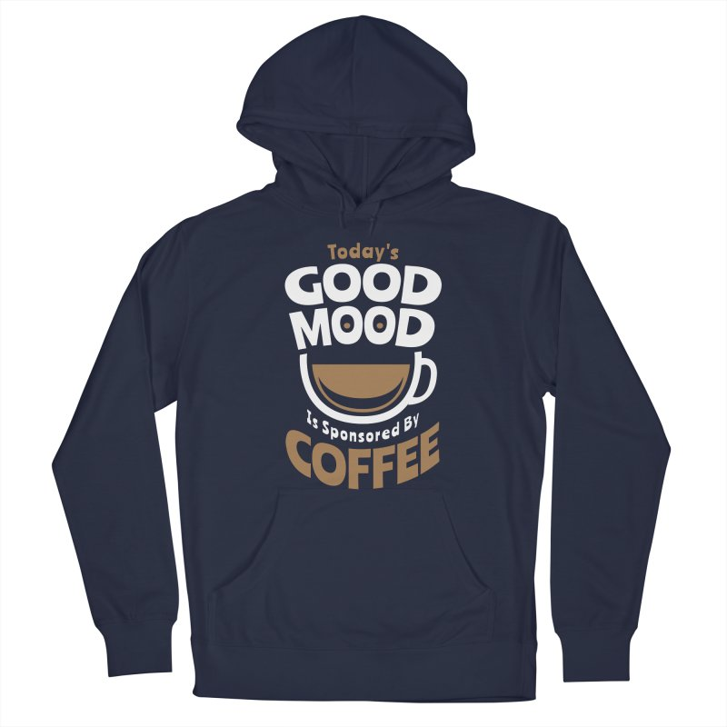 Today's Good Mood Is Sponsored By Coffee Smiley Face Cup Men's Pullover Hoody by Grandio Design Artist Shop