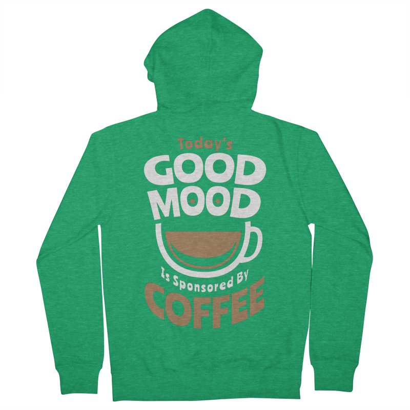 Today's Good Mood Is Sponsored By Coffee Smiley Face Cup Men's Zip-Up Hoody by Grandio Design Artist Shop