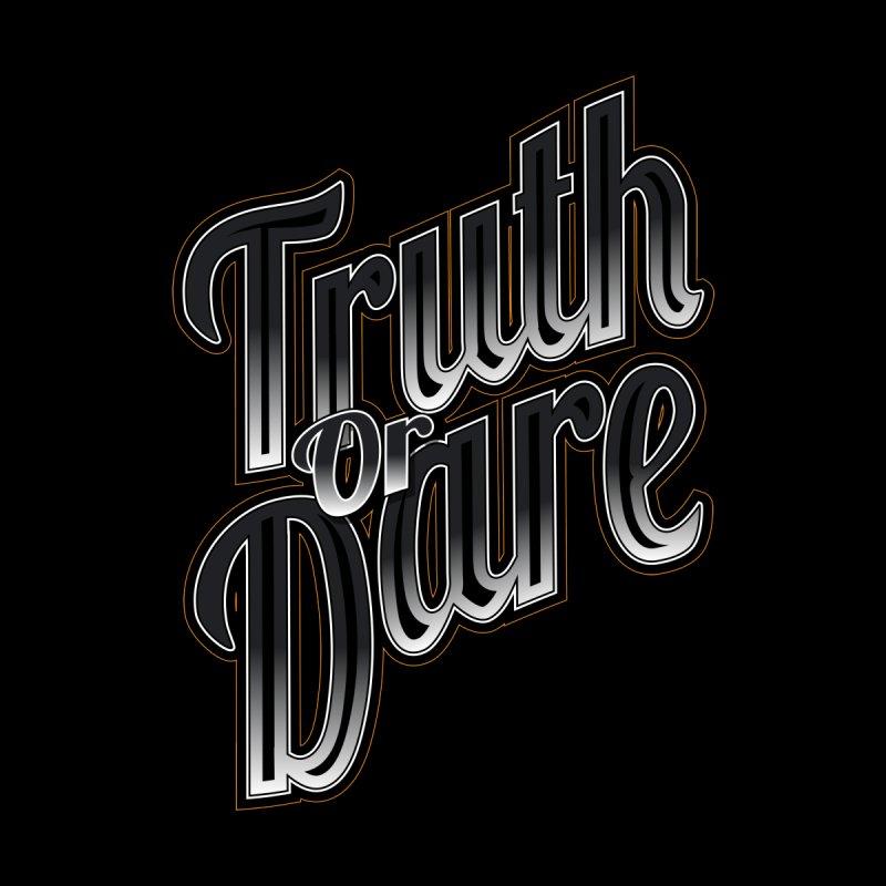 Truth Or Dare by Grandio Design Artist Shop