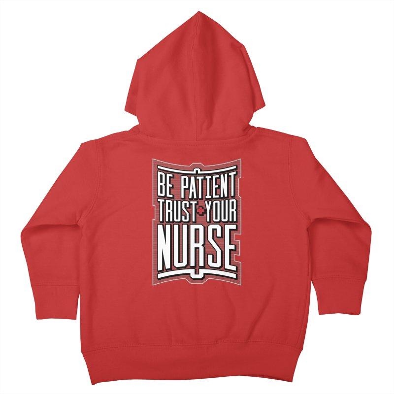 Be Patient Trust Your Nurse Kids Toddler Zip-Up Hoody by Grandio Design Artist Shop