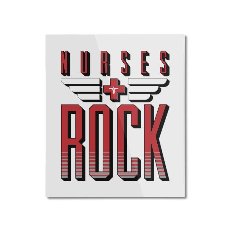 Nurses ROCK Home Mounted Aluminum Print by Grandio Design Artist Shop