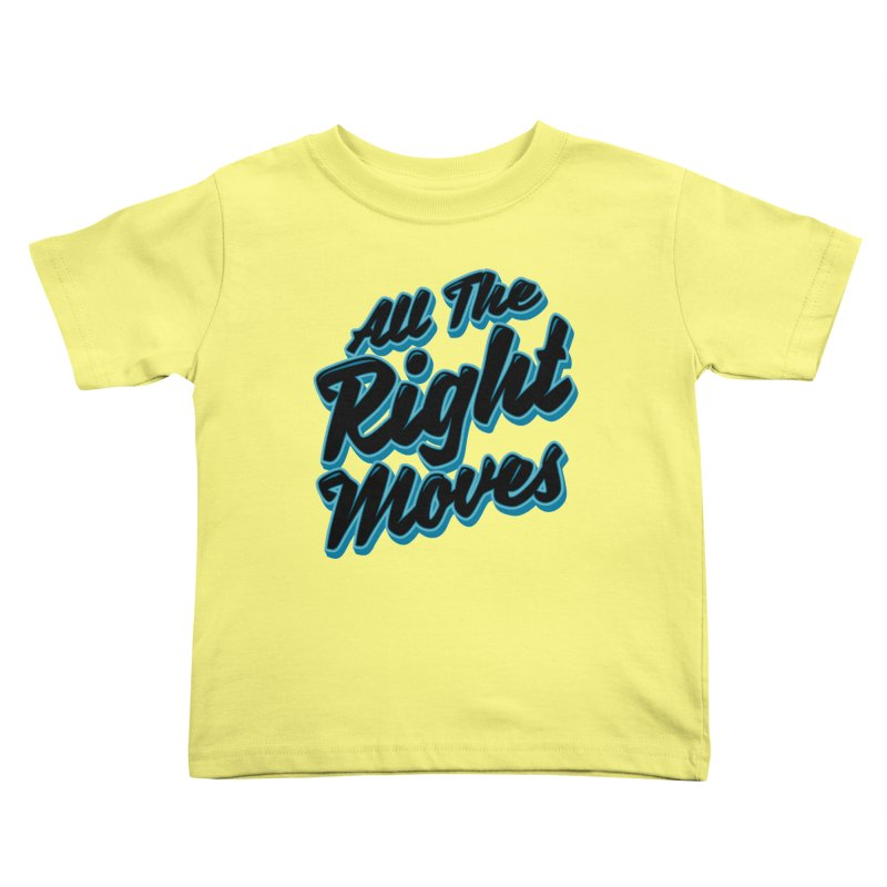 All The Right Chess Moves Kids Toddler T-Shirt by Grandio Design Artist Shop