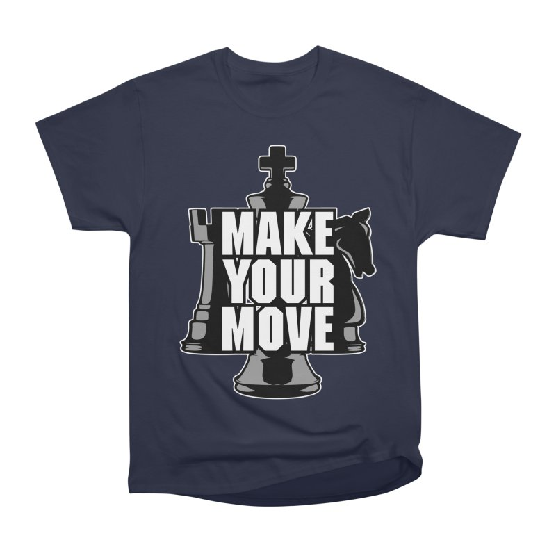 Make Your Move Chess Women's Classic Unisex T-Shirt by Grandio Design Artist Shop