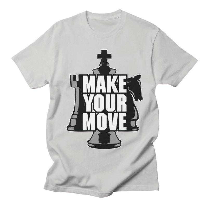 Make Your Move Chess Women's Unisex T-Shirt by Grandio Design Artist Shop