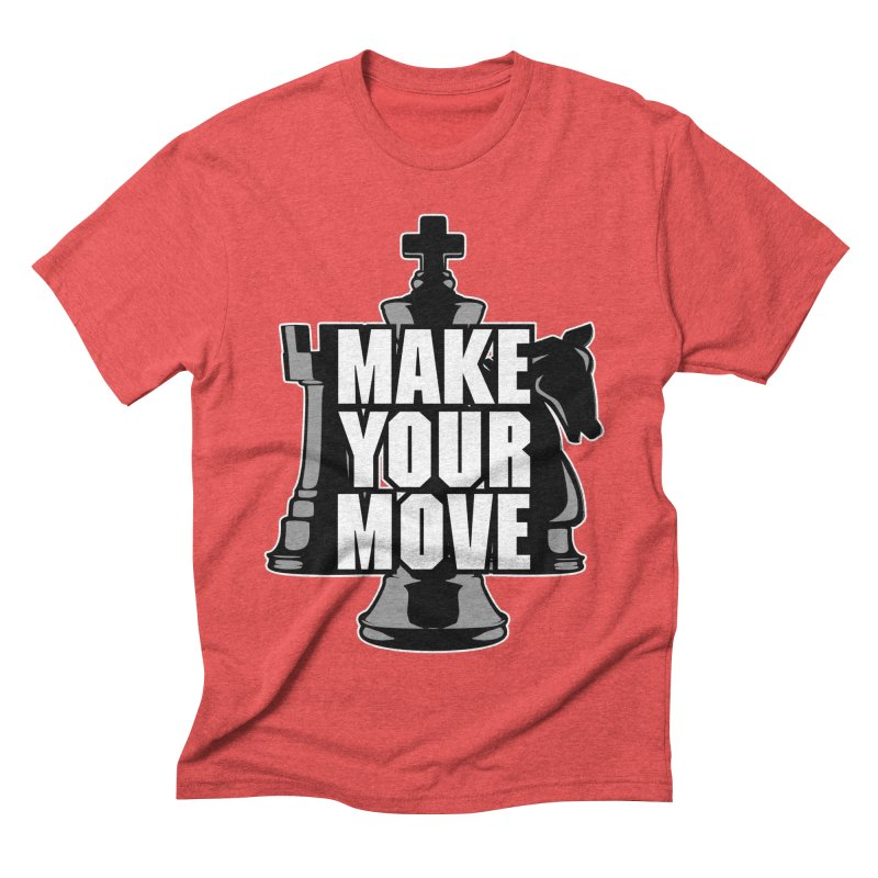 Make Your Move Chess Men's Triblend T-Shirt by Grandio Design Artist Shop