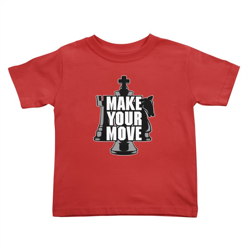Make Your Move Chess Kids Toddler T-Shirt by Grandio Design Artist Shop
