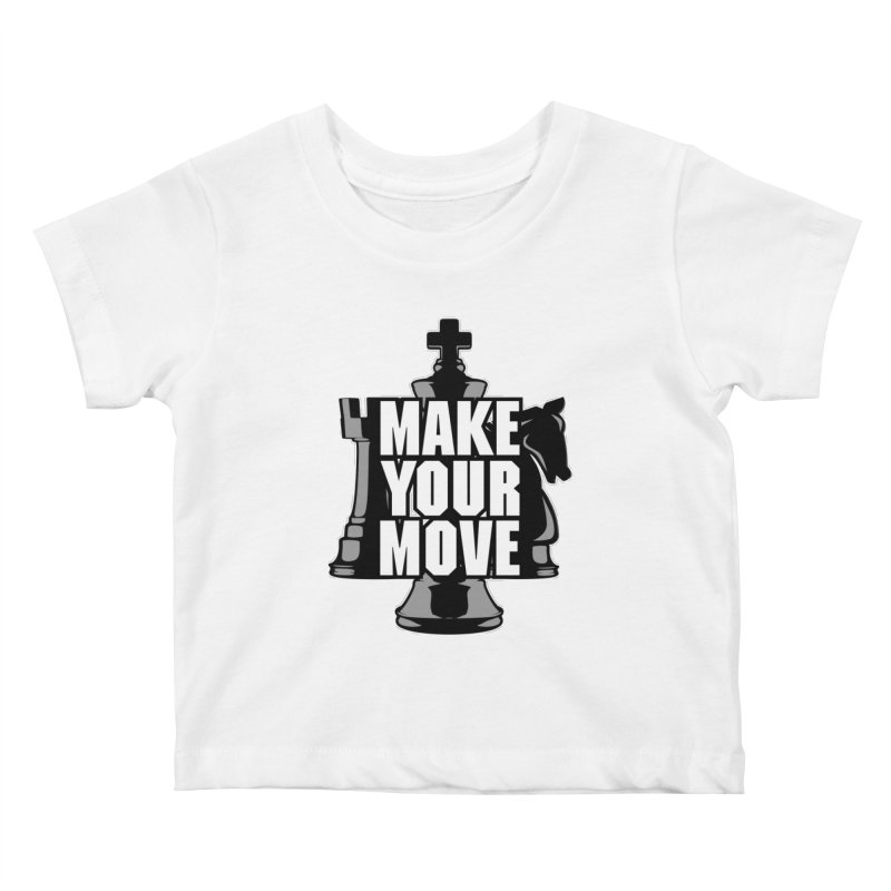 Make Your Move Chess Kids Baby T-Shirt by Grandio Design Artist Shop