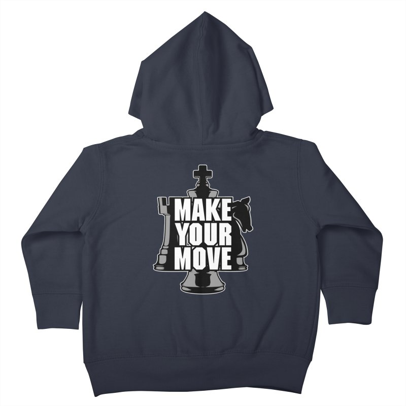 Make Your Move Chess Kids Toddler Zip-Up Hoody by Grandio Design Artist Shop